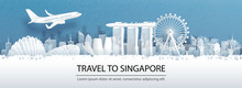 Travel Advertising With Travel To Singapore Concept With Panorama View Of Singapore City Skyline And World Famous Landmarks In Paper Cut Style Vector Illustration.