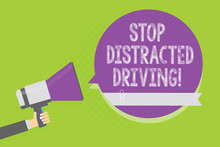 Word Writing Text Stop Distracted Driving. Business Concept For Asking To Be Careful Behind Wheel Drive Slowly Man Holding Megaphone Loudspeaker Purple Speech Bubble Green Background