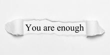 You Are Enough On White Torn Paper