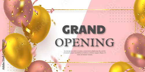 Obraz Grand opening ceremony vector banner. Realistic glossy balloons, confetti and golden glitter frame with 3d text. Opening template. - fototapety do salonu