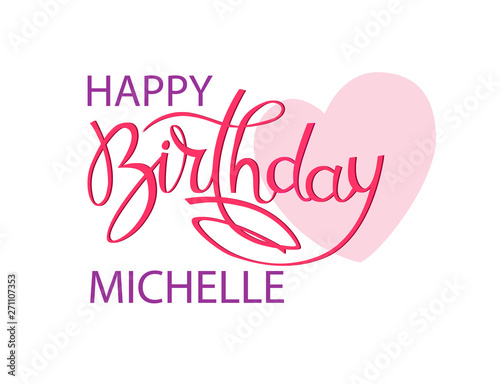Birthday greeting card with the name Michelle  Elegant hand