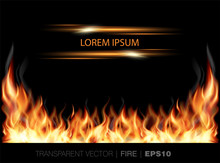 Vector Transparent Realistic Fire Flames With Light Effect Frame For Your Text