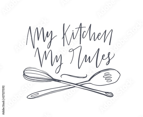 Fotografía My Kitchen My Rules slogan handwritten with cursive calligraphic font and decorated by crossed whisk and spoon