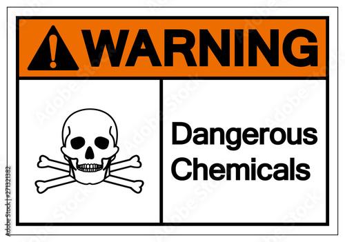Fotografie, Obraz  Warning Dangerous Chemicals Symbol Sign, Vector Illustration, Isolate On White Background Label