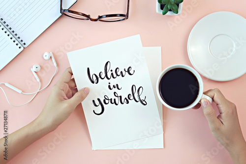 Fotografie, Tablou  Inspirational quotes Believe in yourself on card, cup of coffee, notebook and
