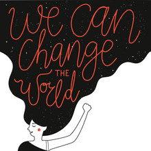 We Can Change The World Lettering Quote. Inspirational Typography Poster With Long Hair Woman And Text.