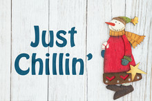 Just Chilling Sign With Snowman