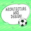 Leinwanddruck Bild - Text sign showing Architecture And Design. Conceptual photo set of procedures in writing software for mobile Soccer Ball on the Grass and Blank Outlined Round Color Shape photo