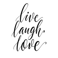 Live Laugh Love Brush Hand Lettering, Handwritten Calligraphy Isolated On White Background. Vector Illustration.