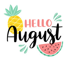 Hello August Script Brush Lettering With Pineapple And Watermelon. Handwritten Modern Calligraphy With Fruits Vector Illustration. Design For Calendar, Greeting Card, Invitation, Poster.