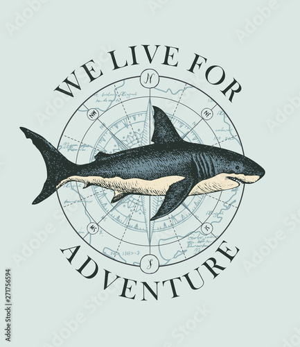 Vector banner with hand-drawn shark on the background of wind rose and old map in retro style. Illustration on the theme of travel, adventure and discovery with words We live for adventure - 271756594