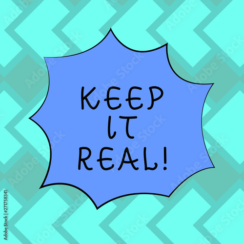 Photo  Text sign showing Keep It Real