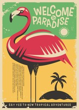 Pink Flamingo Retro Poster Design For Tropical Travel Destinations. Welcome To Paradise Exotic Places Vintage Flyer Concept. Vector Image.