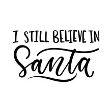 I Still Believe In Santa Inspi...
