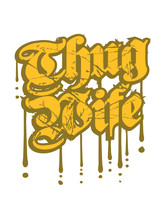Thug Wife Graffiti Tropfen Kratzer Risse Cool Braut Logo Lustig Life Leben Frau Ehefrau Freundin Hart Gangster Böse Verbrecher Kriminell Girl Design