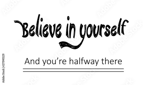 Tuinposter Positive Typography Motivational quote of life, Believe in yourself