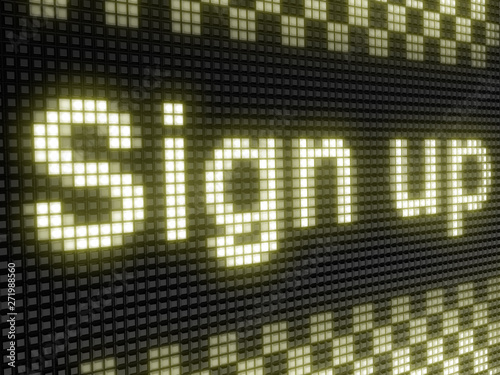 Sign up. The bright inscription in a light board with big pixel. Wallpaper Mural
