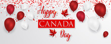 Celebrate Banner Of The National Day Of Canada. Happy Independence Day Card Of Canada. Happy Canada Day Greeting Card Poster.