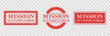 Vector Set Of Realistic Isolated Grunge Rubber Stamp Of Mission Accomplished Logo For Template Decoration On The Transparent Background.