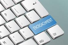 Encroachment Written On The Keyboard Button