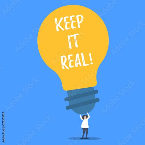 Vászonkép  Word writing text Keep It Real