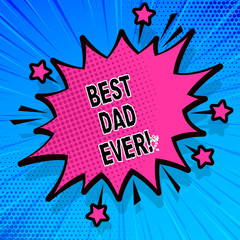 Handwriting text writing Best Dad Ever. Concept meaning Appreciation for your father love feelings compliment