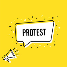 Male Hand Holding Megaphone With Protest Speech Bubble. Loudspeaker. Banner For Business, Marketing And Advertising. Vector Illustration.