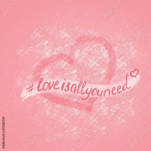 Fototapeta Love is all you need text drawn by hand on heart pink background. Hashtag for social networks obraz na płótnie