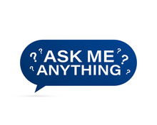 Ask Me Anything. Lettering For Your Blog, For Online Shop, For Tags And Banners. Vector Stock Illustrtaion.