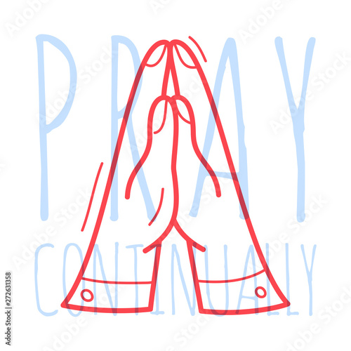 Doodle pray hand. Religion Christian poster hand drawn icon with text pray continually on white background