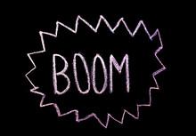 "Word ""boom""  Drawned On Chalkboard"