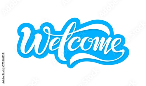 Obraz na plátně  Welcome, beautiful inscription, text to decorate the invitation, banner and more