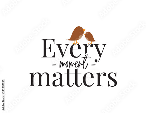 Wall Decals Vector Every Moment Matters Wording Lettering
