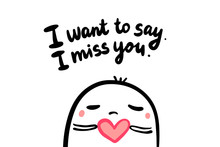 I Want To Say Miss You. Hand D...