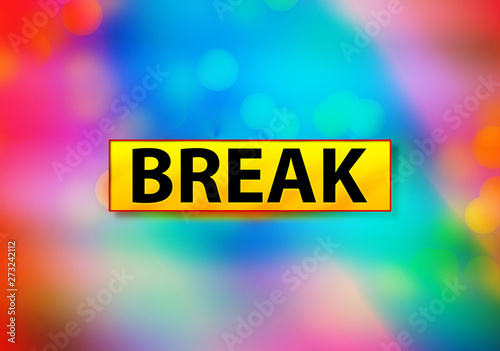 Fotografie, Obraz  Break Abstract Colorful Background Bokeh Design Illustration