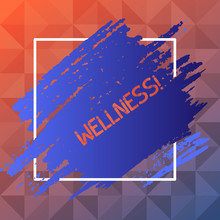 Handwriting Text Wellness. Conceptual Photo Making Healthy Choices Complete Mental Physical Relaxation Blue Tone Paint Inside Square Line Frame. Textured Smudges With Blank Space