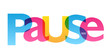 PAUSE colorful vector concept word typography banner