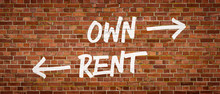 Own Or Rent Written On A Brick Wall