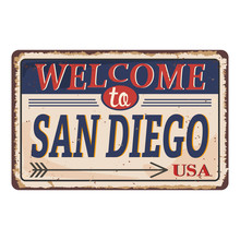 Welcome To San Diego Vintage Rusty Metal Sign On A White Background, Vector Illustration