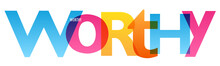 WORTHY Colorful Vector Concept Word Typography Banner