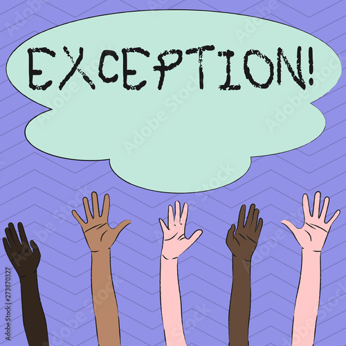 Conceptual hand writing showing Exception  Concept meaning