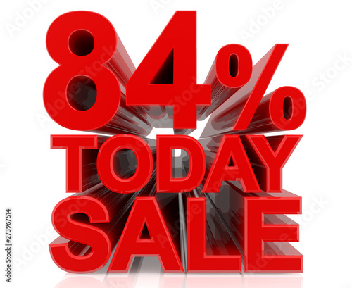 Photo  84% TODAY SALE word on white background 3d rendering