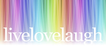 Live Laugh Love Message Banner - Wide Rainbow Coloured Linear Banner With White Reverse Out Words Live Laugh Love Fading Off The Bottom
