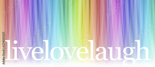 Live Laugh Love Message Banner - wide rainbow coloured linear banner with white Wallpaper Mural