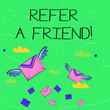 Leinwanddruck Bild - Conceptual hand writing showing Refer A Friend. Concept meaning direct someone to another or send him something like gift Colorful Airmail Letter Envelopes and Two of Them with Wings