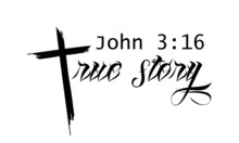 Christian Faith, Biblical Phrase From John 3,  True Story, Motivational Quote Of Life, Typography For Print Or Use As Poster, Card, Flyer Or T Shirt