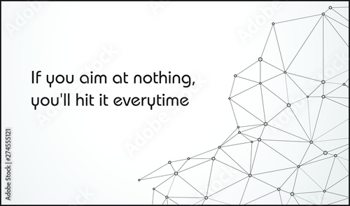 Motivational Inspiring Success  Quote - If you aim at nothing, you'll hit it every time Fototapet