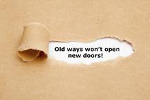 Old Ways Will Not Open New Doo...