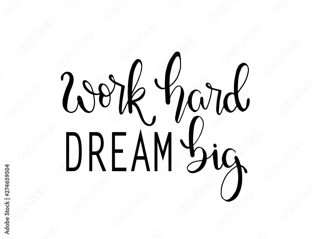 Fototapety, obrazy: Work hard, dream big hand lettering. Motivational quotes