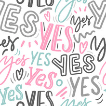 Lettering Seamless Pattern For Wallpaper, Textile, Fabric. Modern Words Yes Background.